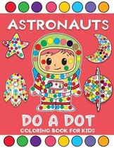 astronauts do a dot coloring book for kids
