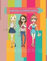 Fashion Coloring Book For Girls 6 -12