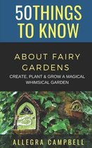 50 Things to Know About Fairy Gardens