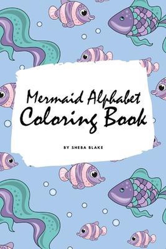 Mermaid Alphabet Coloring Book for Children (6x9 Coloring Book / Activity Book)