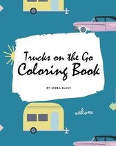 Trucks on the Go Coloring Book for Children (8x10 Coloring Book / Activity Book)