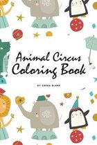 Animal Circus Coloring Book for Children (6x9 Coloring Book / Activity Book)