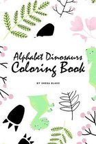 Alphabet Dinosaurs Coloring Book for Children (6x9 Coloring Book / Activity Book)