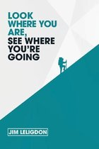 Look Where You Are, See Where You're Going