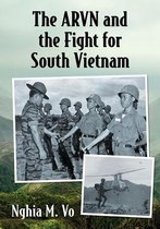The ARVN and the Fight for South Vietnam