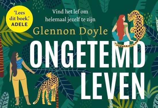 Boek cover Ongetemd leven van Glennon Doyle (Onbekend)