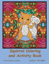Squirrel Coloring and Activity Book