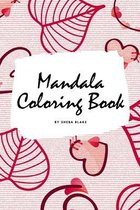 Valentine's Day Mandala Coloring Book for Teens and Young Adults (6x9 Coloring Book / Activity Book)