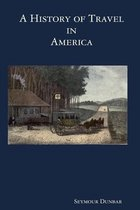 A History of Travel in America [vol. 1]