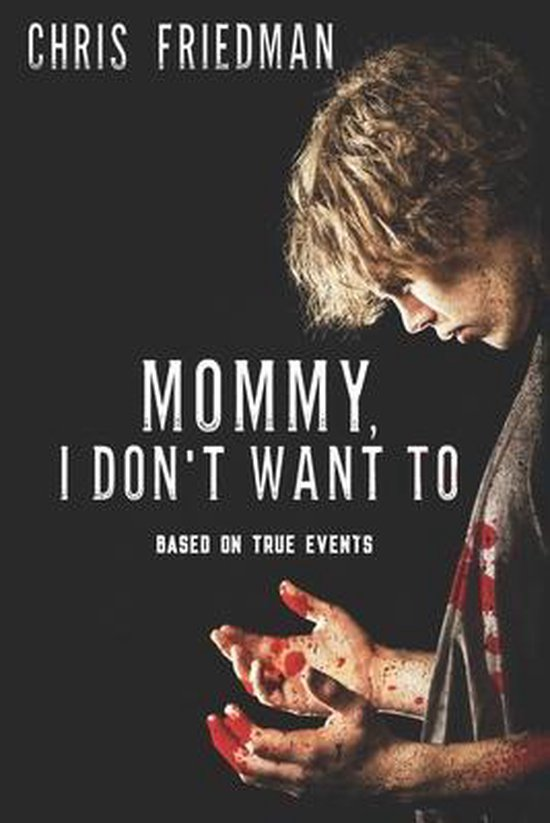 Mommy, I Don't Want To