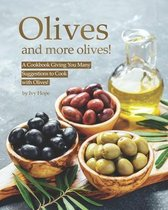 Olives and More Olives!