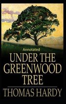 Under the Greenwood Tree: Thomas Hardy Original Edition(Annotated)