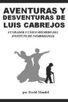 Las Aventuras Y Desventuras de Luis Cabrejos