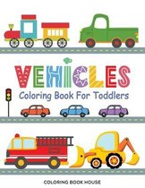 Vehicles Coloring Book for Toddlers