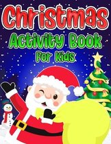 Christmas Activity Book for Kids: Merry Christmas Activities Book for Children Includes Colouring Pages, Maze Game, Word Search, Sudoku Puzzles, and M