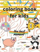 Coloring Book For Kids The Best Moment