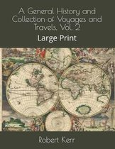A General History and Collection of Voyages and Travels, Vol. 2