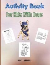 Activity Book For Kids With Dogs
