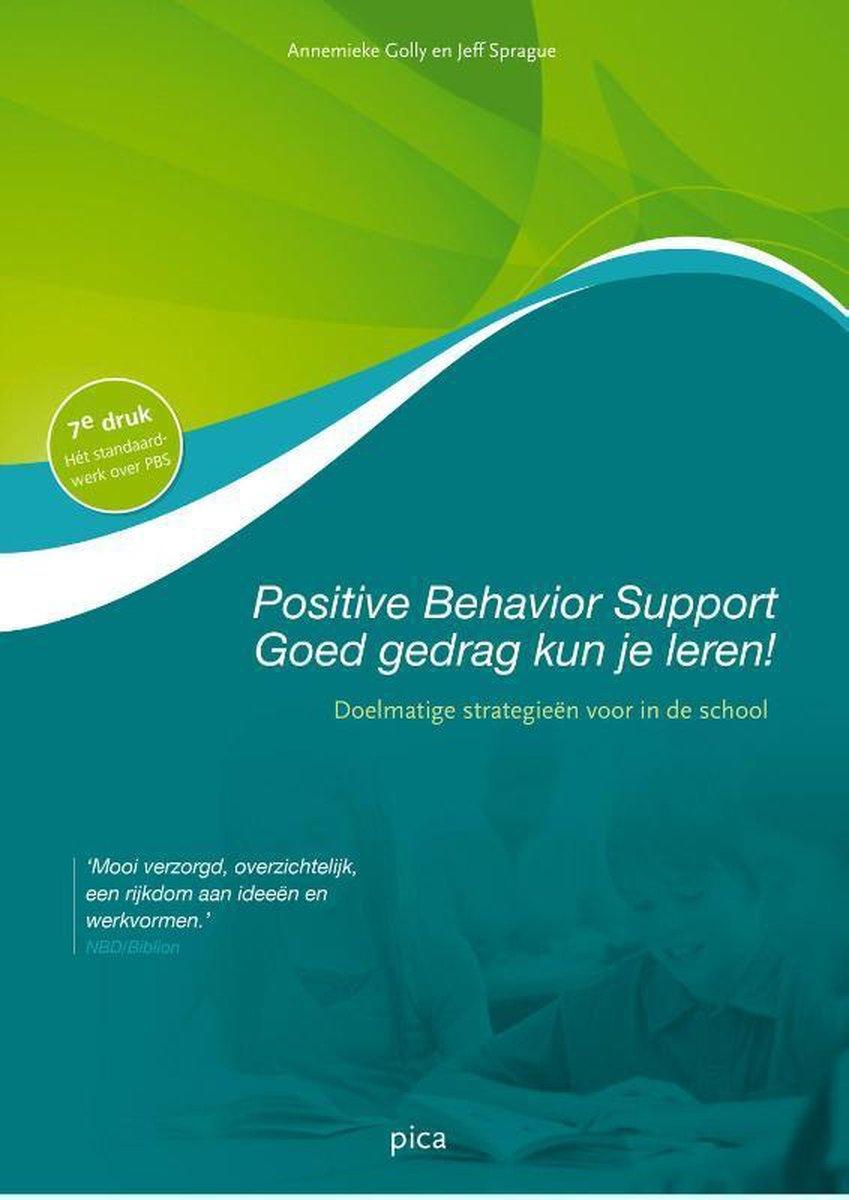 Positive behavior support - goed gedrag kun je leren - Annemieke Golly