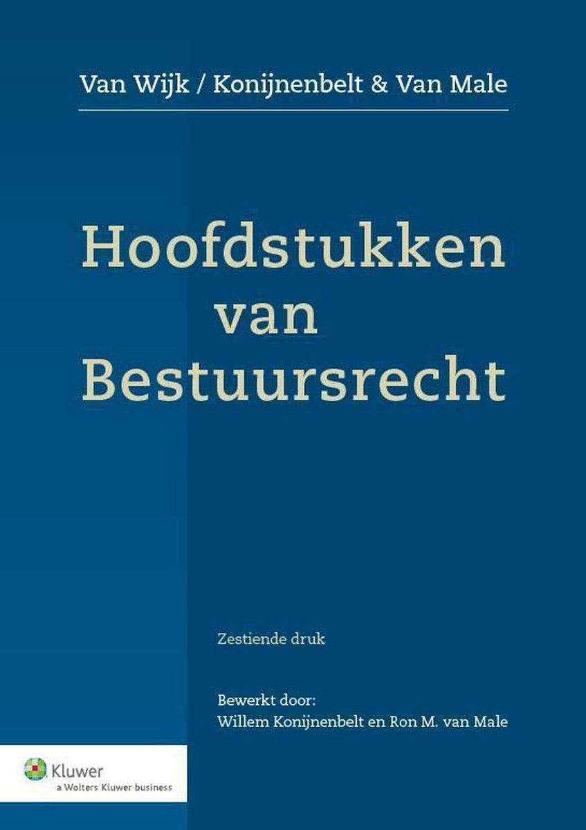 Hoofdstukken van bestuursrecht - H.D. van Wijk