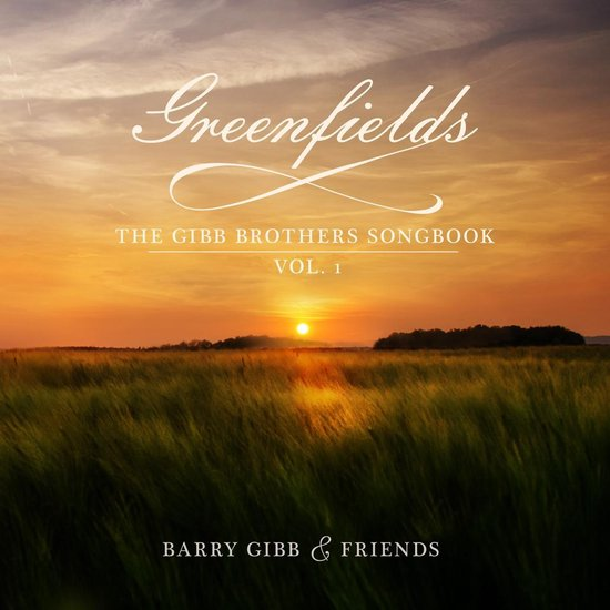 CD cover van Greenfields: The Gibb Brothers Songbook Vol.1 (Deluxe Edition) van Barry Gibb & Friends