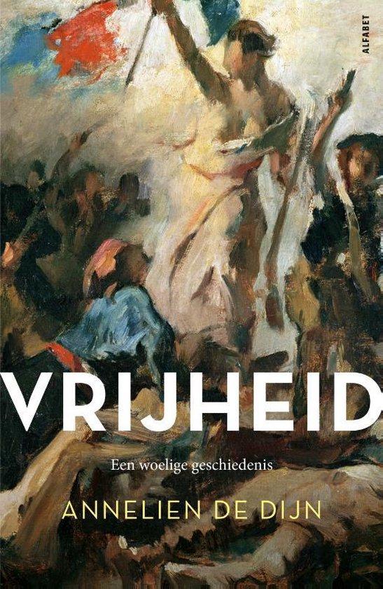 Boek cover Vrijheid van Annelien De Dijn (Paperback)