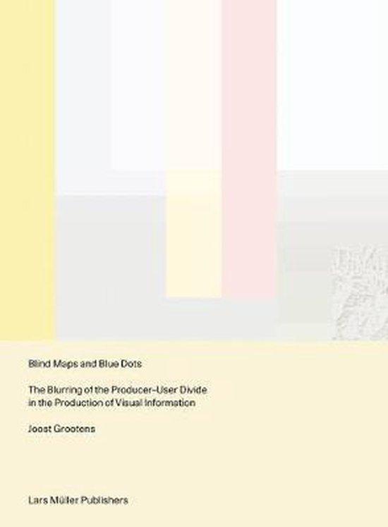 Boek cover Blind Maps and Blue Dots van joost grootens (Paperback)