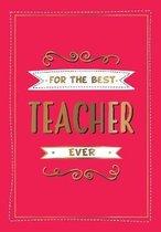 For the Best Teacher Ever