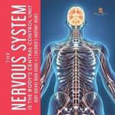 The Nervous System Is the Body's Central Control Unit Body Organs Book Grade 4 Children's Anatomy Books