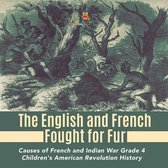 The English and French Fought for Fur - Causes of French and Indian War Grade 4 - Children's American Revolution History