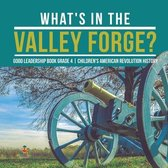 What's in the Valley Forge? Good Leadership Book Grade 4 - Children's American Revolution History