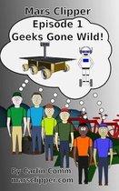 Mars Clipper - Episode 1 - Geeks Gone Wild!