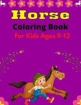 Horse Coloring Book For Kids Ages 9-12