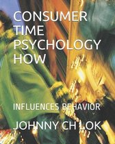 Consumer Time Psychology How