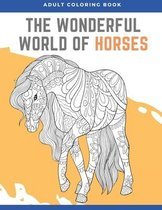 The Wonderful World of Horses adult Coloring Book