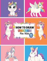 How to Draw Unicorns For Kids Ages 4-8