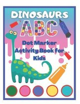 Dinosaurs Dot Marker Activity Book ABC for Kids
