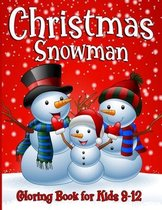 Snowman Coloring Book For Kids Ages 8-12