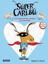 Super Caribu: Los superheroes tambien se enamoran / Super Caribou
