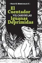 El Cuentador y el Caso de las Iguanas Deprimidas