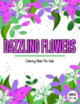 Dazzling Flowers: Coloring Book For Kids / Ages 2 - 4