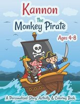 Kannon The Monkey Pirate Ages 4-8 A Personalized Story Activity and Coloring Book