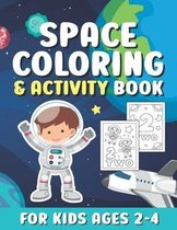 Space Coloring And Activity Book For Kids Ages 2-4