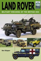Land Rover: Military Versions of the British 4x4
