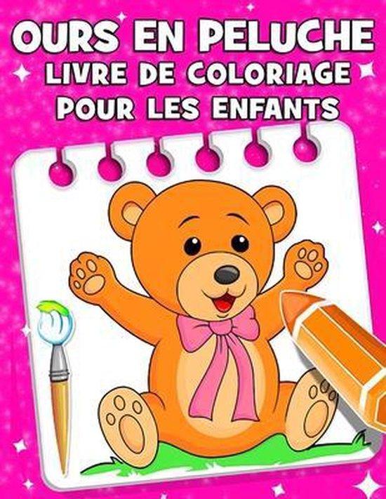 Ours en Peluche Livre de Coloriage Pour Les Enfants: Livre de Coloriage des ours