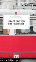 Erzahl mir von der Josefstadt. Life is a Story - story.one