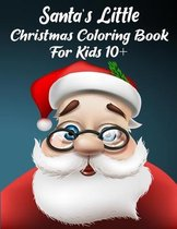 Santa's Little Christmas Coloring Book For Kids 10+