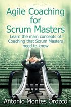 Agile Coaching for Scrum Masters