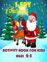 Ispy christmas activity book for kids: Christmas Activity Book for Kids Ages 2-5 - A Fun and Creative Workbook for the Holidays