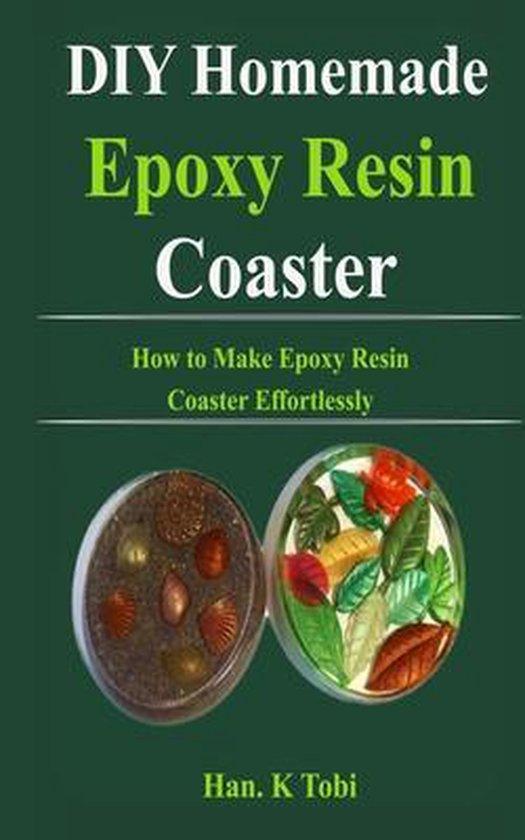 Boek cover DIY Homemade Epoxy Resin Coaster van Han K Tobi (Paperback)